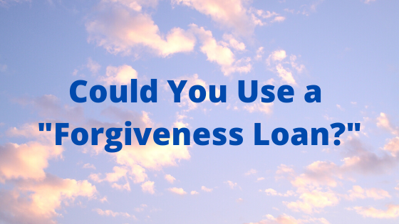 Could You Use a Forgiveness Loan Graphic